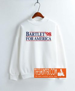 West Wing Bartlet For America 1998 Sweatshirt