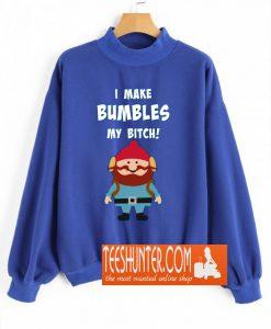 Yukon Cornelius Bumbles My Bitch Sweatshirt